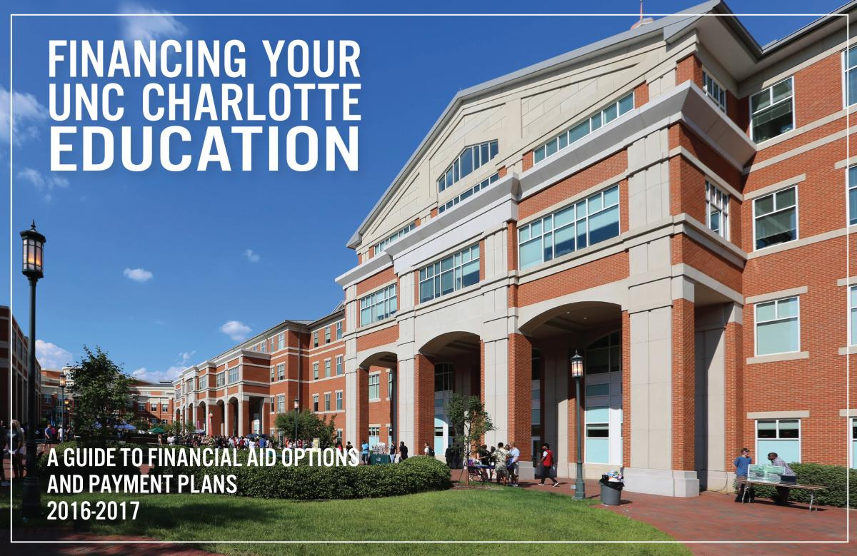 Financing your UNC Charlotte Education - A guide to financial aid options and payment plans 2016 - 2017